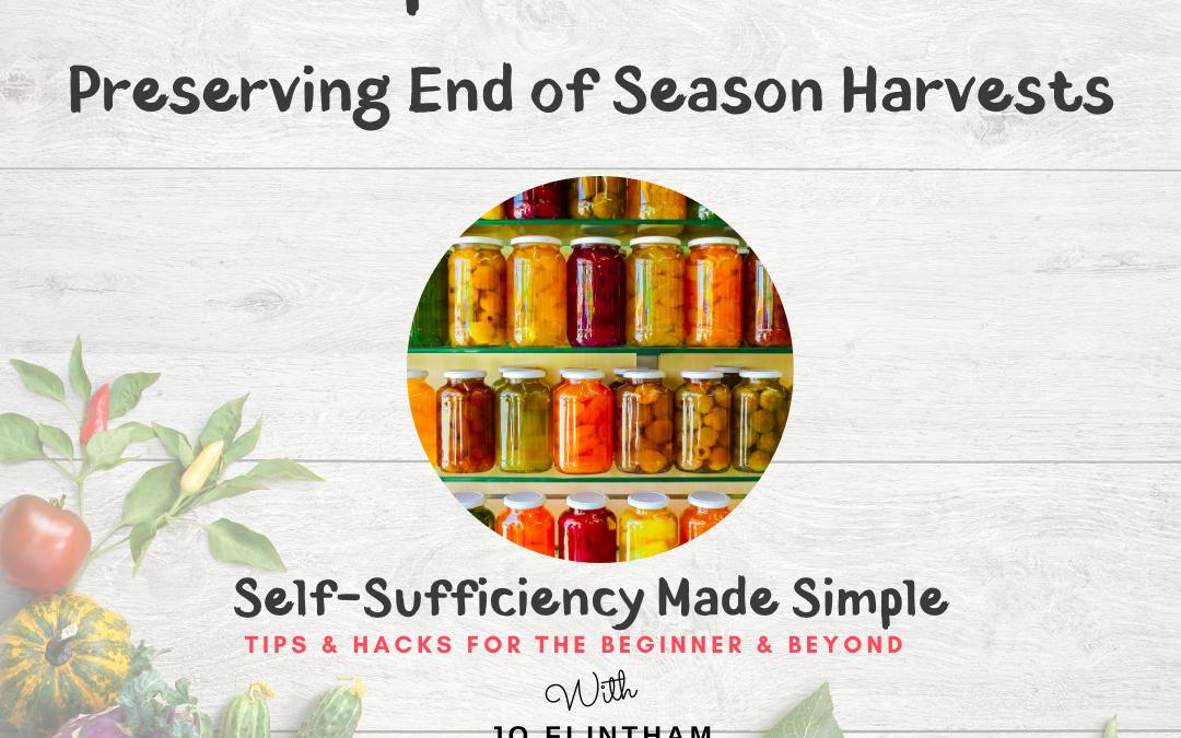 Episode #22 Preserving End of Season Harvests
